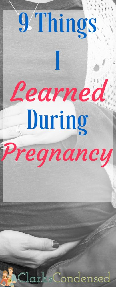 My pregnancy was definitely a growing experience - here are 9 things I learned during pregnancy (which might help make your pregnancy a little easier!) via @clarkscondensed