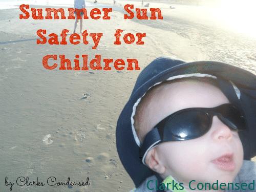 Summer Sun Safety for Kids by Clarks Condensed
