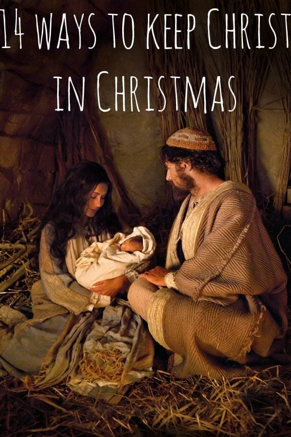 14 Wyas to Keep Christ in Christmas this holiday season