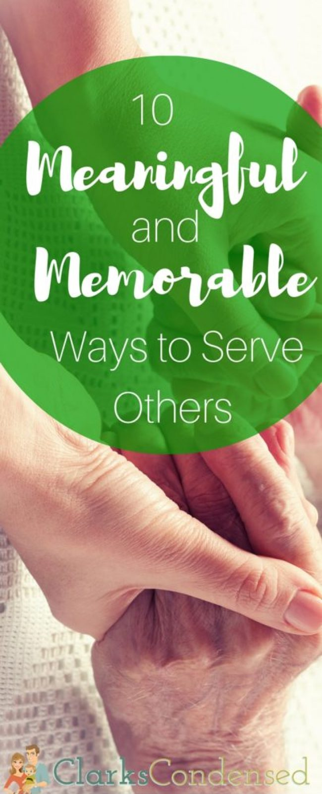 10 meaningful and memorable way to serve others (with children or family especially.)