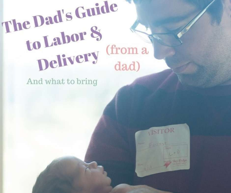 dad s guide to labor and delivery and what to bring