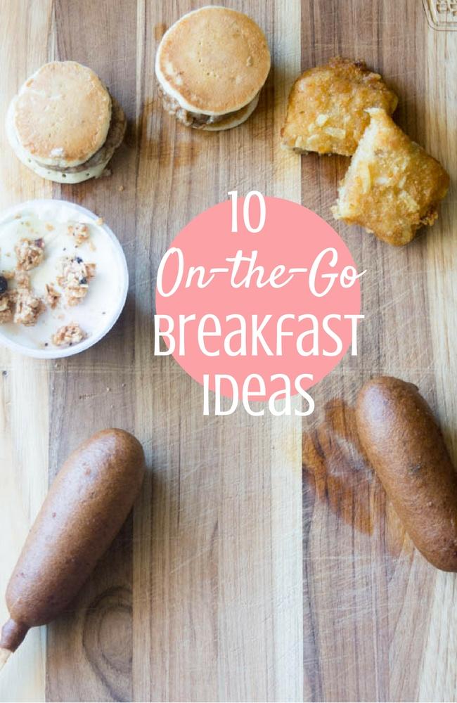 10 On-the-Go Breakfast Ideas
