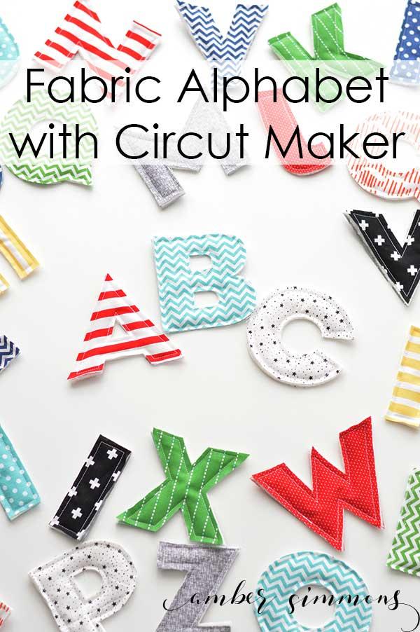 Fabric Alphabet with the Cricut Maker