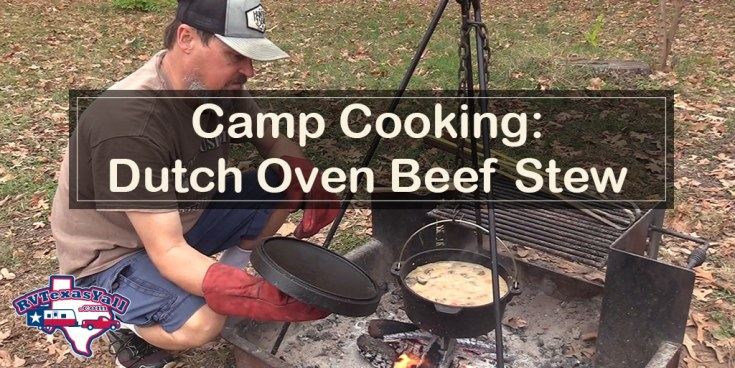 Campfire Cooking: Dutch Oven Beef Stew | RVTexasYall.com