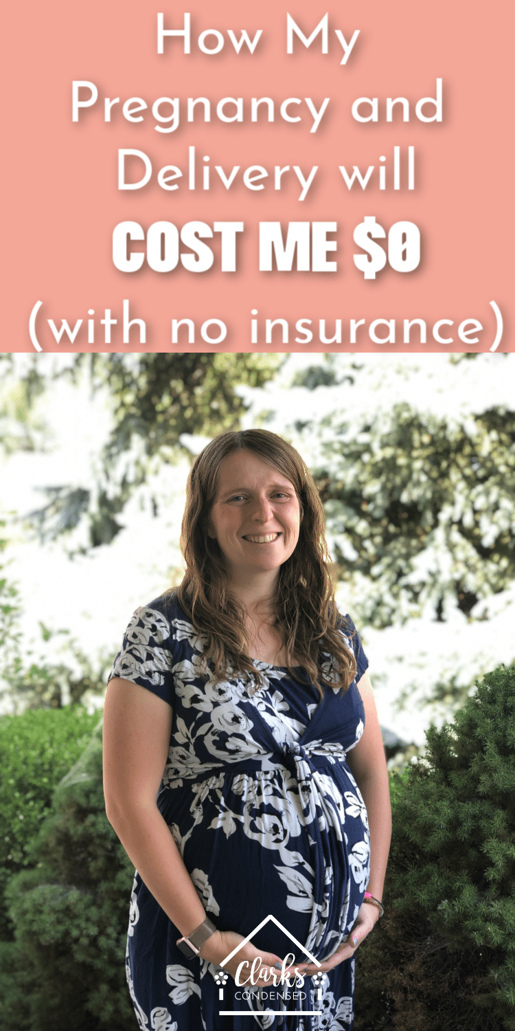 How My Pregnancy & Delivery Will Cost Me $0 (With No Insurance) #healthcare #pregnancy #pregnant #savingmoney #frugal via @clarkscondensed