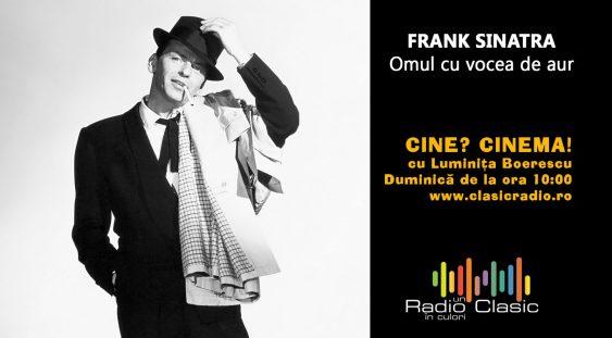 FRANK SINATRA – Omul cu vocea de aur