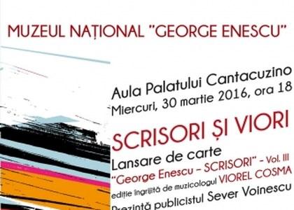 """Lansarea celui de-al treilea volum din seria """"George Enescu – Scrisori"""""""