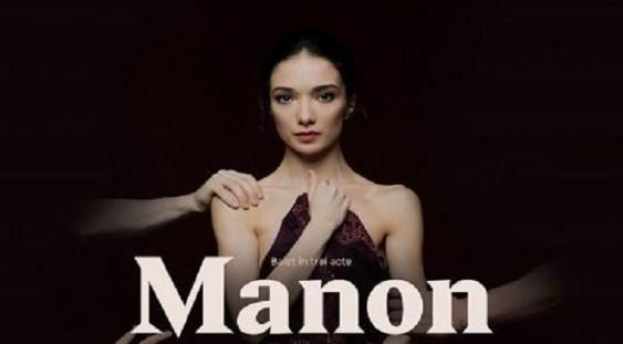 """Premieră națională pe scena Operei Naționale București: baletul """"Manon"""""""