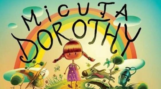 Premieră la Opera Comică pentru Copii cu musicalul 'Micuța Dorothy'