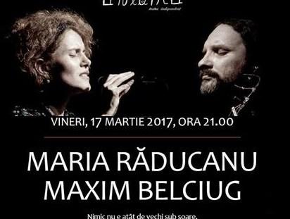 Maria Raducanu și Maxim Belciug – live la Unteatru