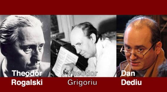 Mari compozitori români: Theodor Grigoriu, Theodor Rogalski, Dan Dediu