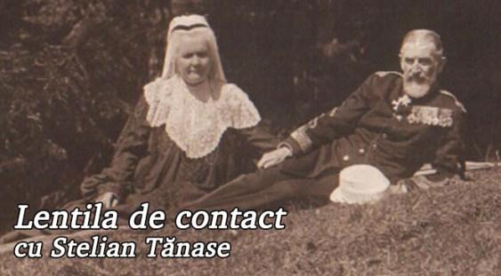 Lentila de contact cu Stelian Tănase – Regele Carol și Elisabeta de Wied