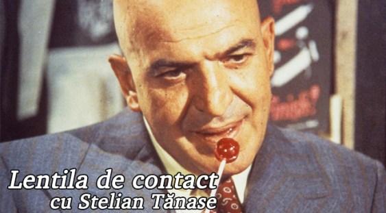 Lentila de contact cu Stelian Tănase – Kojak
