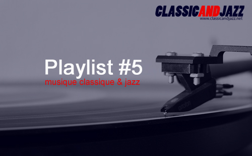 La playlist Classic And Jazz #5