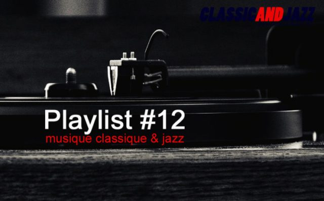 La playlist Classic And Jazz #12 avec Schubert, Dinah Washington, Dizzy Reece, Bireli Lagrene, Richard 'Groove' Holmes, John Patton, Mozart, Dizzy Gillespie, the Puppini Sisters