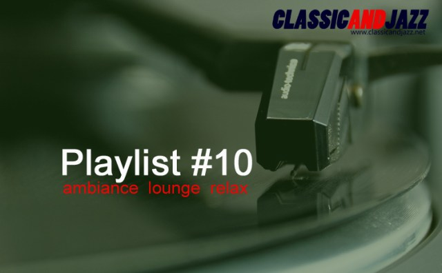 La playlist Smooth And Relax #10 avec Booker T & The MG's, Dinah Washington, Alain Bashung, Golden Tone Radio, Lenny Kravitz, Micky Green, Debussy