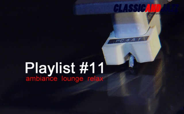 La playlist Smooth And Relax #11 avec Air, Eddie Harris, Fudge X, Philippe Nicaud, Daryl Hall & John Oates, Jay-Jay Johanson, Maxi Priest, Pink Floyd, Terry Callier