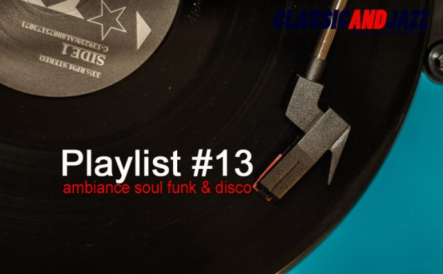 La playlist Soul And Funk #13 avec Diana Ross, Time Bandits, Gloria Gaynor, MFSB, Pat Benatar, Barry Manilow, Joe Quarterman, The Bamboos, Jamiroquai, Blue Feather, Martha & The Vandellas