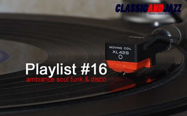 La playlist Soul And Funk #16 avec Marvin Gaye, Earth Wind & Fire, Taana Gardner, Cunnie Williams, Serge Gainsbourg, Curtis Mayfield, Ashford & Simpson, Sly & The Family Stone, Pointer Sisters, The Isley Brothers, Bob James, Syl Johnson, Eddie Floyd, The New Birth