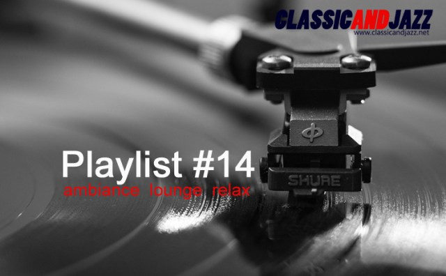 La playlist Smooth And Relax #14 avec Bill Withers, Cocosuma, Hooverphonic, Kavinsky, Michel Polnareff, New Beginning, Phil Collins, Sébastien Schuller, Fauré, Fred Astaire, The Detroit Experiment, Gotan Project