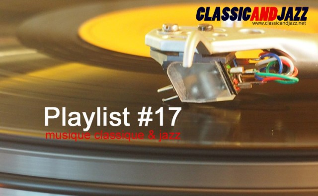La playlist Classic And Jazz #17