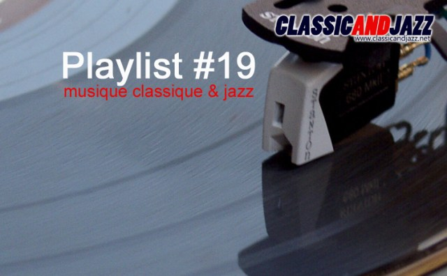 La playlist Classic And Jazz #19