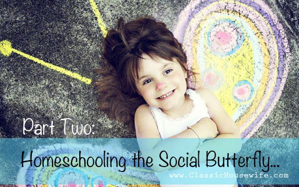 Homeschooling Extrovert Social Butterfly Part Two
