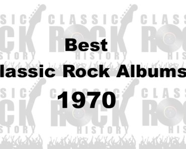 Best Classic Rock Albums From The Year 1970