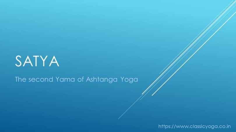 Satya: The Second  Yama of Ashtanga Yoga