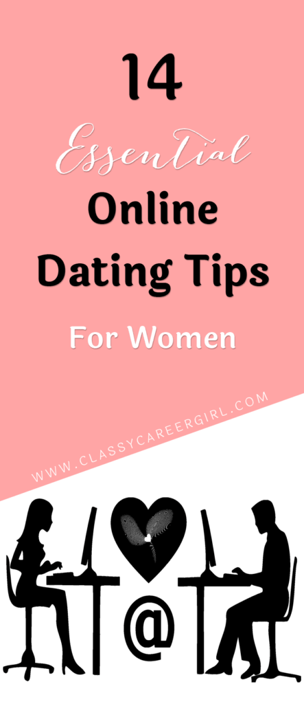 14 Essential Online Dating Tips For Women - Classy Career Girl