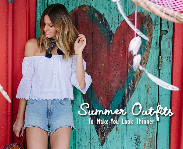 Summer Outfits To Make You Look Thinner