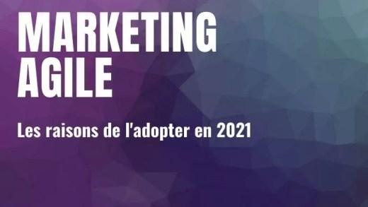 Marketing agile et les raisons de l'adopter en 2021