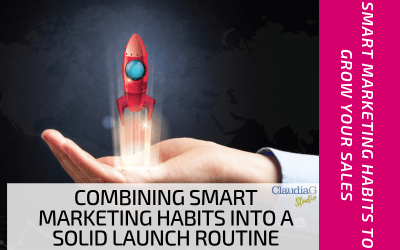 Combining Smart Marketing Habits into a Solid Launch Routine