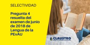 Selectividad: Consulta la solución a la pregunta 4 del examen de Lengua - Academia CLAUSTRO