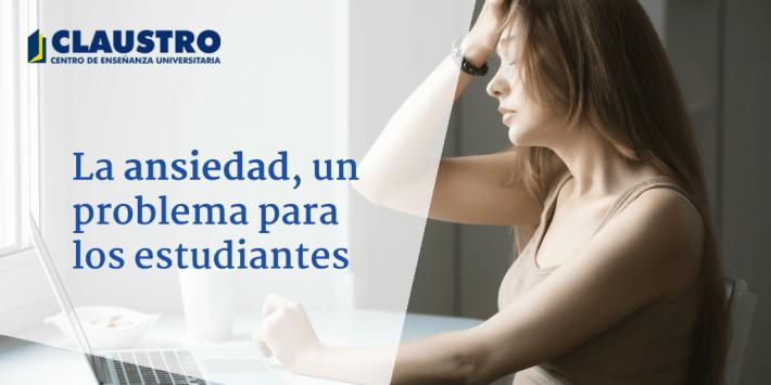 La ansiedad, un problema para los estudiantes - Academia CLAUSTRO Sevilla