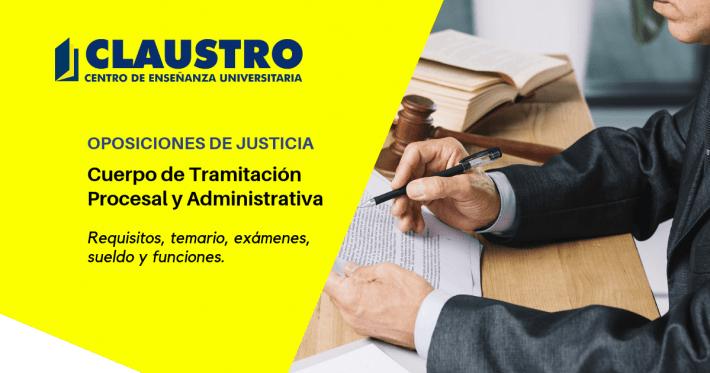 Todo lo que necesitas saber sobre las oposiciones al cuerpo de Tramitación Procesal y Administrativa (Oposiciones de Justicia) - Academia CLAUSTRO
