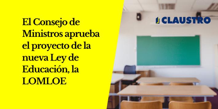 El Consejo de Ministros aprueba la nueva Ley Educativa - CLAUSTRO