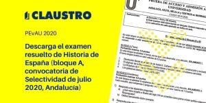 Selectividad 2020: examen resuelto de Historia de España (bloque A, convocatoria de julio, Andalucía)