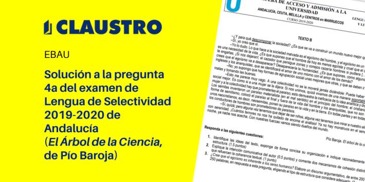 Solución a la pregunta 4A (El árbol de la ciencia, de Pío Baroja) del examen de Lengua de Selectividad (Andalucía, 2019-2020)