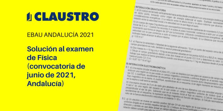 Selectividad 2021: examen resuelto de Física (convocatoria de junio, Andalucía)