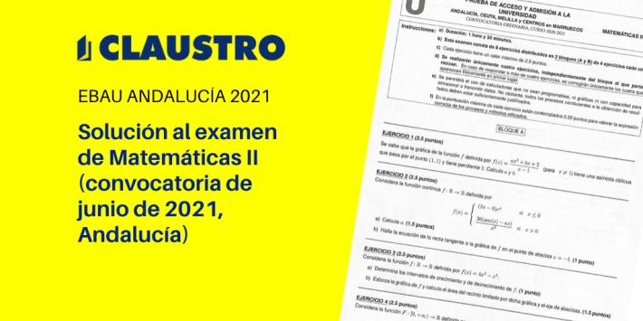 Selectividad 2021: examen resuelto de Matemáticas II (convocatoria de junio, Andalucía)
