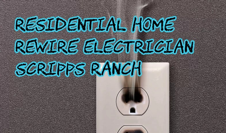 Residential Home Rewire Electrician Scripps Ranch