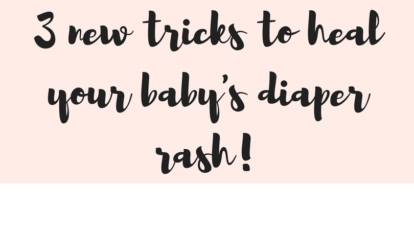 3 new tricks to heal your baby's diaper rash
