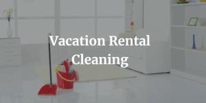 Atlanta Vacation Rental Cleaning
