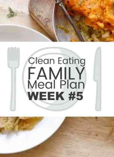 Clean Eating with Kids Meal Plan #5
