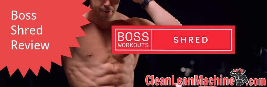 Boss Workouts: Boss Shred Review