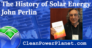 John Perlin - Author of Let It Shine: The 6,000 Year Story of Solar Energy
