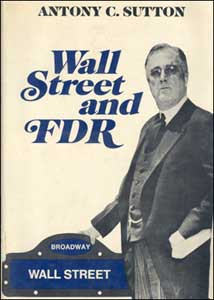 Wall Street and FDR - Antony C. Sutton
