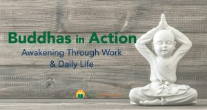 Karma Yoga Retreat Buddhas in Action