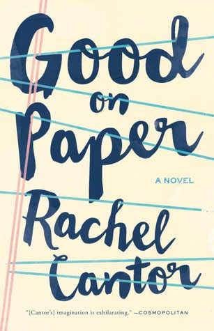GOOD ON PAPER, a novel by Rachel Cantor reviewed by Lillian Brown